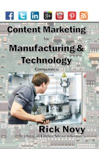 Content Marketing for Manufacturing and Technology Companies by Rick Novy